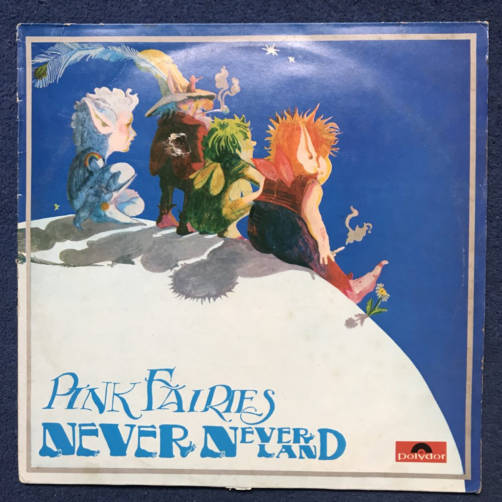 Pink Fairies - Never Never Land
