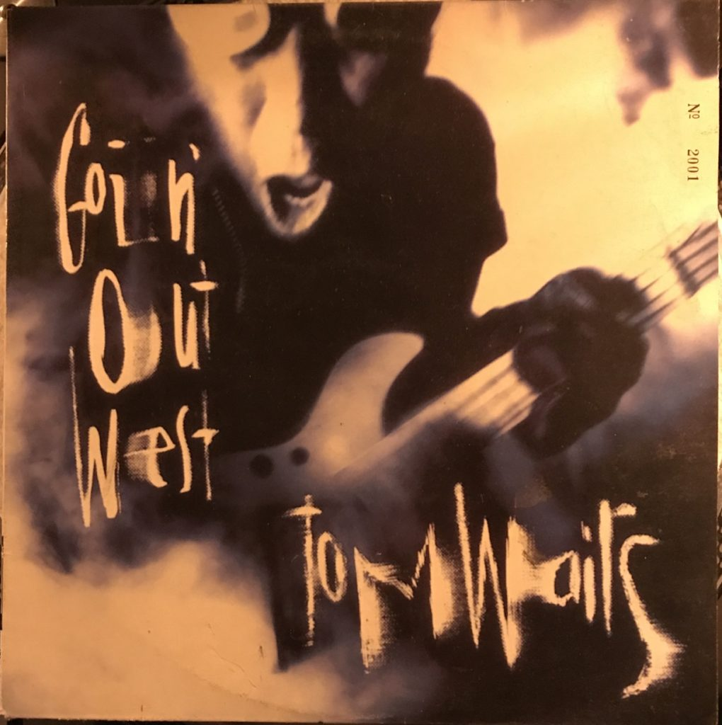 Tom Waits Going out West