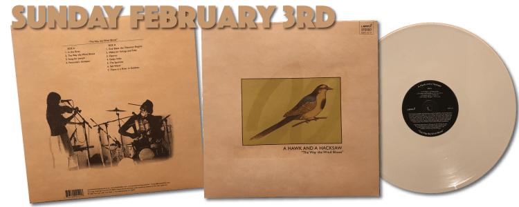 A Hawk and a Hacksaw - White Vinyl reissue BAY 51V