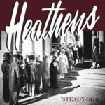 The Heathens 1956 recording of Steady Girl pressed to vinyl by Black and Wyatt Records