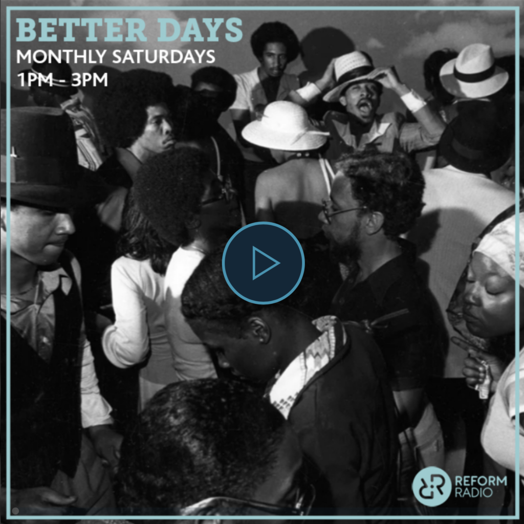 Chris E presents Better Days on Reform Radio