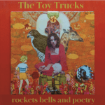 The Toy Trucks rockets bells and poetry
